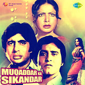 Muqaddar Ka Sikandar (Original Motion Picture Soundtrack) von Various Artists