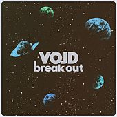 Break Out by Vojd