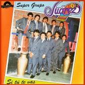 Si Tú Te Vas by Super Grupo Juárez