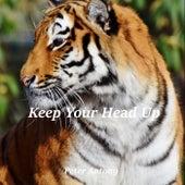 Keep Your Head Up de Peter Antony
