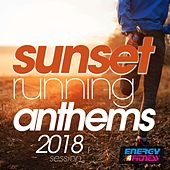 Sunset Running Anthems 2018 Session by Various Artists