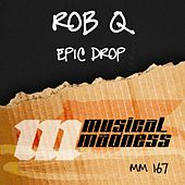 Epic Drop by Rob Q