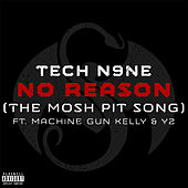 No Reason (The Mosh Pit Song) von Tech N9ne