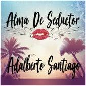 Alma de Seductor by Adalberto Santiago