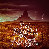 Not Really Alright by Jason Reeves