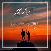 We Don't Care de Maze