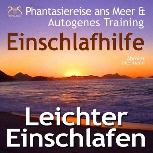 Leichter Einschlafen - Einschlafhilfe Phantasiereise ans Meer & Autogenes Training by Torsten Abrolat