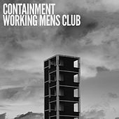 Containment / Working Men's Club de Various Artists