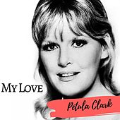 My Love by Petula Clark