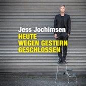 Heute wegen Gestern geschlossen von Jess Jochimsen