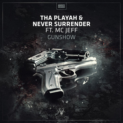 Gunshow by Tha Playah & Never Surrender