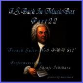 Bach In Musical Box 22 /  French Suite No.6 E Major BWV817 by Shinji Ishihara