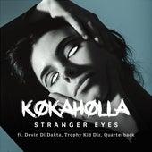 Stranger Eyes (feat. Devin Di Dakta, Trophy Kid Diz & Quarterback) de Kokaholla