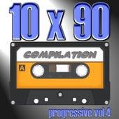 10 X 90 Compilation - Progressive Vol.4 von Various
