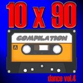 10 X 90 Compilation - Dance Vol.4 von Various