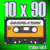 10 X 90 Compilation - Trance Vol.4 von Various
