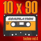10 X 90 Compilation - Techno Vol.4 von Various