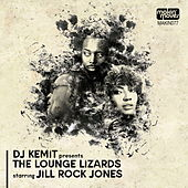 DJ Kemit Presents: The Lounge Lizards by The Lounge Lizards