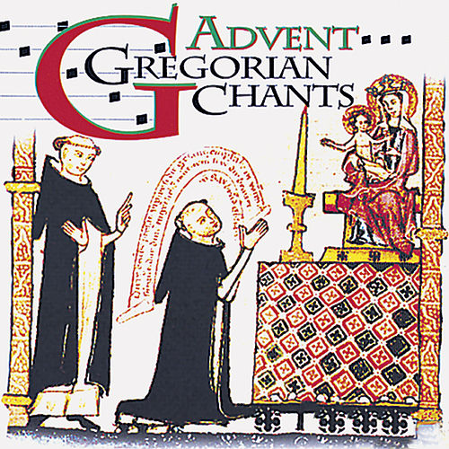 Gregorian Chants - Advent & Christmas by Various Artists