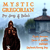 More Mystic Gregorian Pop Songs & Ballads by Various Artists