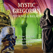 Mystic Gregorian Pop Songs & Ballads by Various Artists