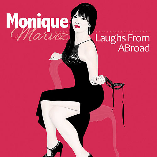 Laughs from ABroad by Monique Marvez