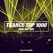 Trance Top 1000 (Mini Mix 005) by Various Artists