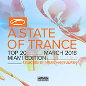 A State Of Trance Top 20 - March 2018 (Selected by Armin van Buuren) (Miami Edition) de Various Artists