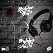 Bubbaindastreets de Bubbamadethebeat
