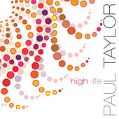 High Life by Paul Taylor