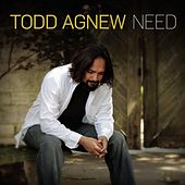 Need by Todd Agnew