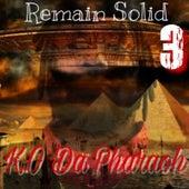 Remain Solid 3 by K.O da Pharaoh