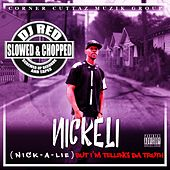 Nick-a-Lie but, I'm Telling the Truth (Slowed & Chopped) by Nickeli Vocalz