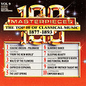 100 Masterpieces, Vol.9 - The Top 10 Of Classical Music: 1877 - 1893 by Various Artists