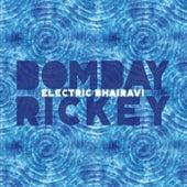 Electric Bhairavi by Bombay Rickey