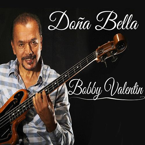 Doña Bella by Bobby Valentin