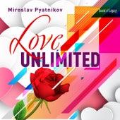 Love Unlimited by Miroslav Pyatnikov