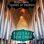 Traditional Sounds of Georgia von Rustavi Folk Choir
