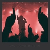 Tumbling Down the Years (Live) by Marillion