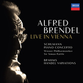 Schumann: Piano Concerto / Brahms: Variations & Fugue on a Theme by Handel (Live In Vienna) by Alfred Brendel
