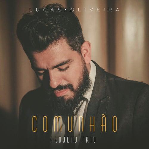 Comunhão: Projeto Trio de Lucas Oliveira