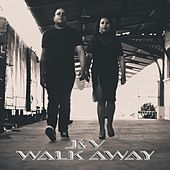 Walk Away by J.