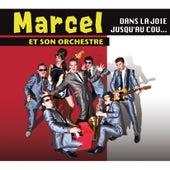 Dans la joie jusqu'au cou… von Marcel et son Orchestre