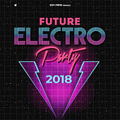 Future Electro Party 2018 by Various