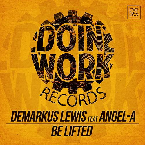 Be Lifted by Demarkus Lewis