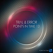 Points In Time 13 - Single de Trial and Error