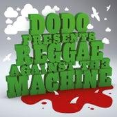 Reggae Against The Machine von Dodo