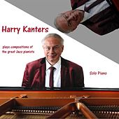 Harry Kanters Plays Compositions of the Great Jazz Pianists by Harry Kanters
