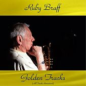 Ruby Braff Golden Tracks (All Tracks Remastered) von Ruby Braff