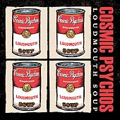 Loudmouth Soup by Cosmic Psychos